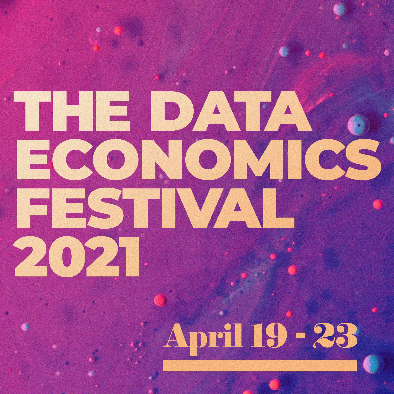 THE DATA ECONOMICS FESTIVAL 2021