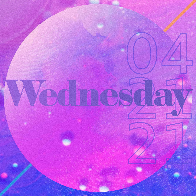 WEDNESDAY, APRIL 21st